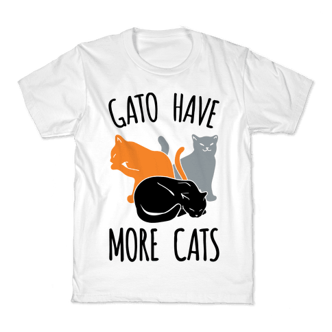 Gato Have More Cats Kids T-Shirt