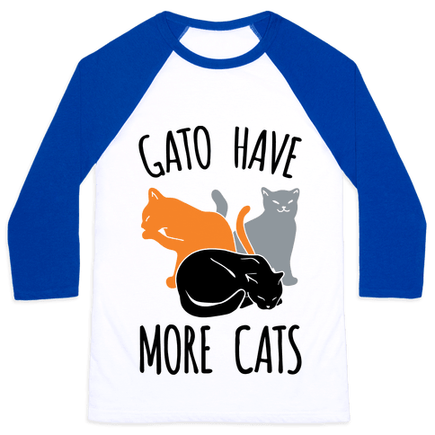 Gato Have More Cats Baseball Tee