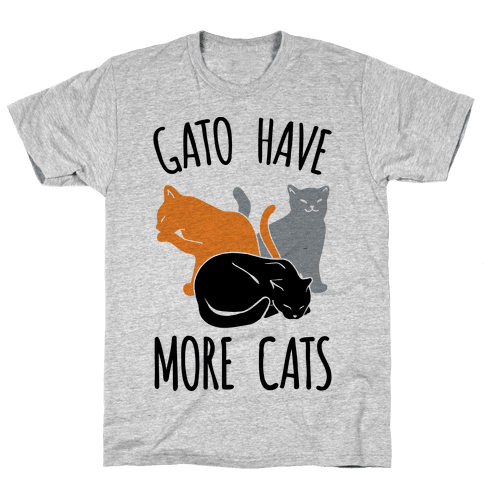 Gato Have More Cats Mens T-Shirt