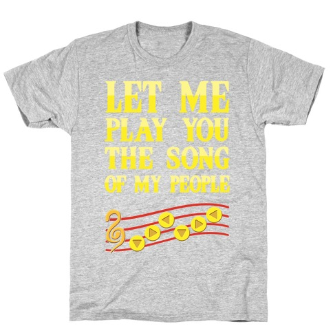 Let Me Play You The Song Of My People (Zelda) T-Shirt