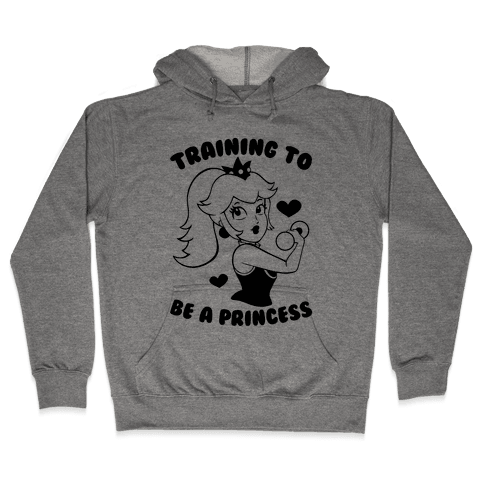 Training To Be A Princess Hooded Sweatshirt