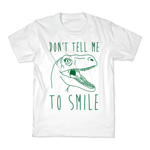 Don't Tell Me To Smile Dino Kids T-Shirt
