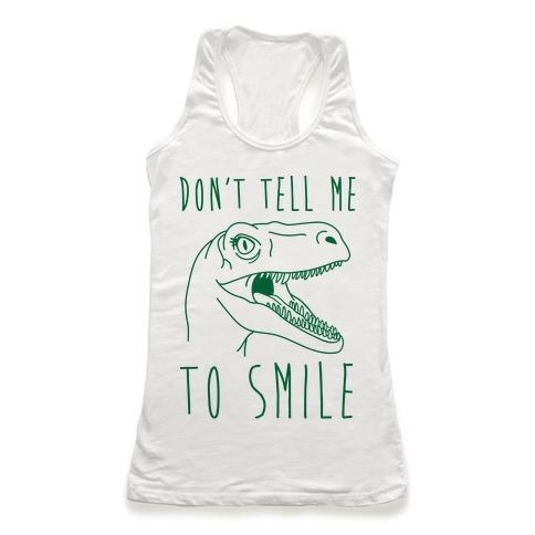 Don't Tell Me To Smile Dino Racerback Tank Top