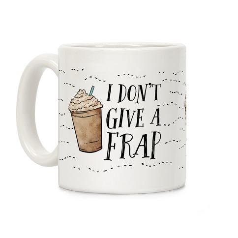I Don't Give A Frap Coffee Mug