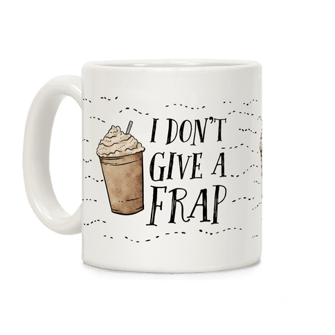 I Don't Give A Frap Coffee Mug