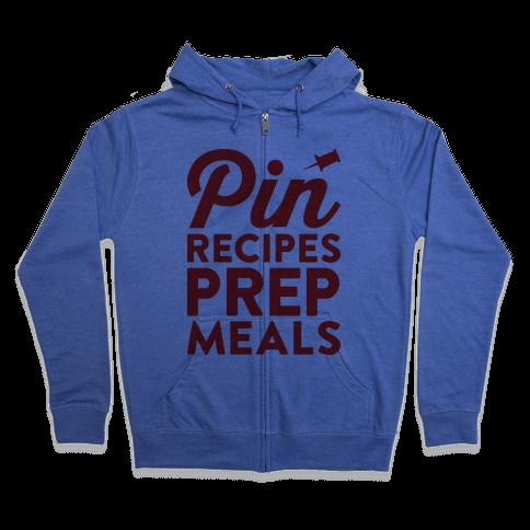 Pin Recipes Prep Meals Zip Hoodie