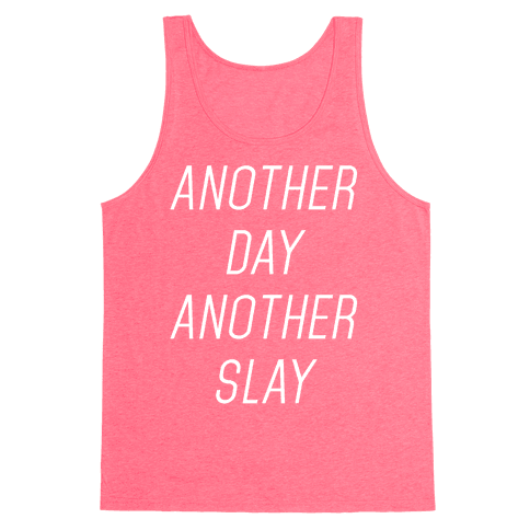 Another Day Another Slay Tank Top