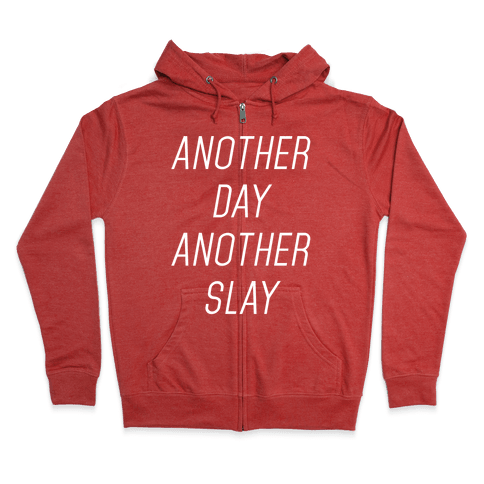 Another Day Another Slay Zip Hoodie