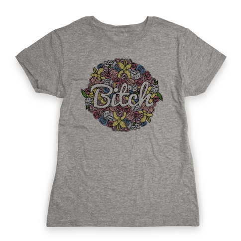 Floral Bitch Womens T-Shirt