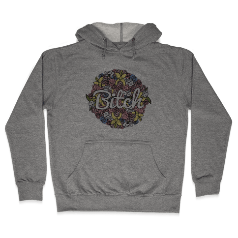 Floral Bitch Hooded Sweatshirt