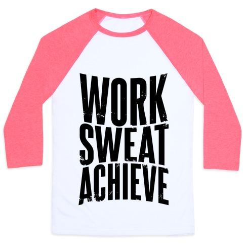 Work, Sweat, Achieve Baseball Tee