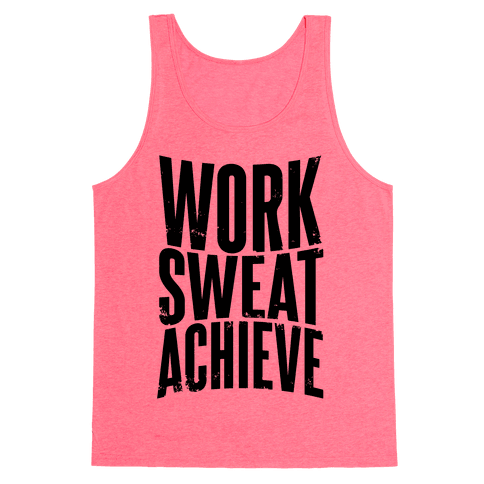 Work, Sweat, Achieve Tank Top