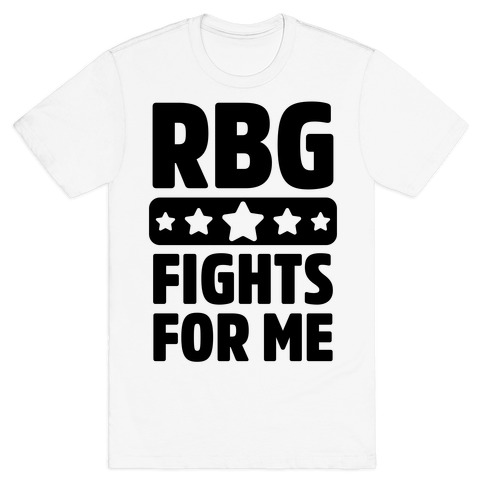 RBG Fights For Me T-Shirt