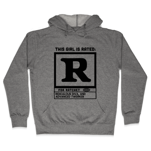 Rated R for Ratchet Hooded Sweatshirt