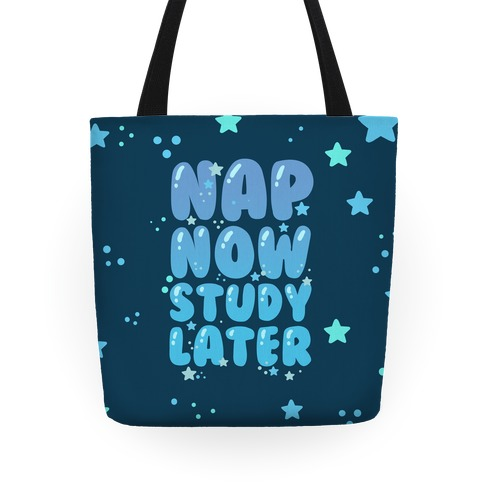 Nap Now Study Later Tote