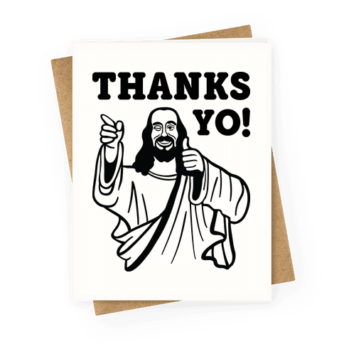 Thanks, Yo! (Jesus) Greeting Card