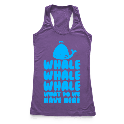 Whale Whale Whale Racerback Tank Top