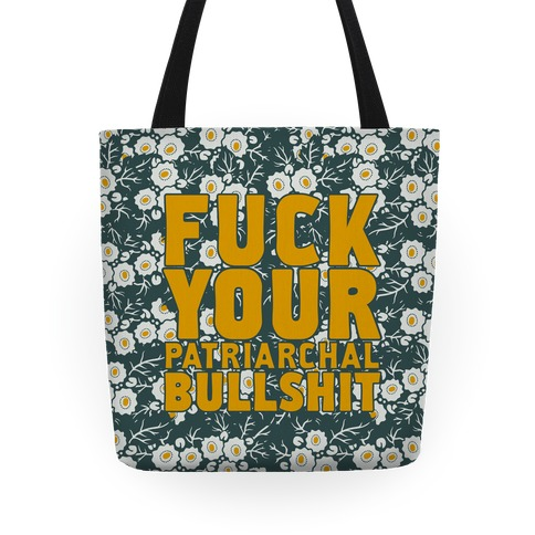 F*** Your Patriarchal Bullshit Tote