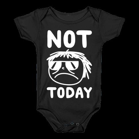 Not Today Baby Onesy