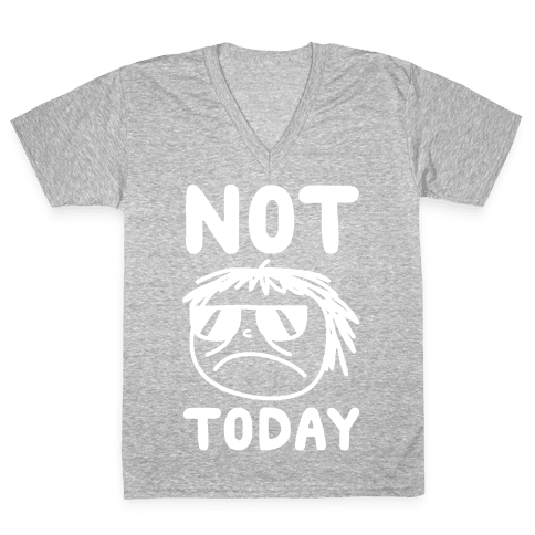 Not Today V-Neck Tee Shirt