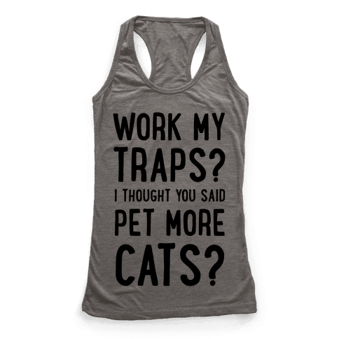 Work My Traps? I Thought You Said Pet More Cats