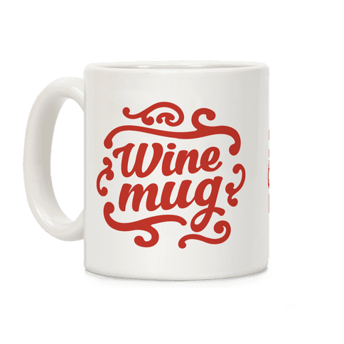 Wine Mug Coffee Mug