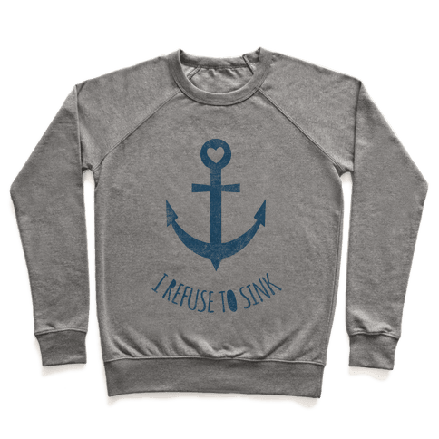 I Refuse To Sink Pullover