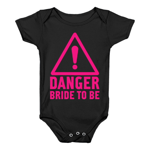 Danger Bride to Be Baby Onesy