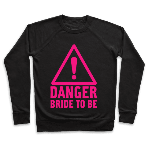 Danger Bride to Be Pullover
