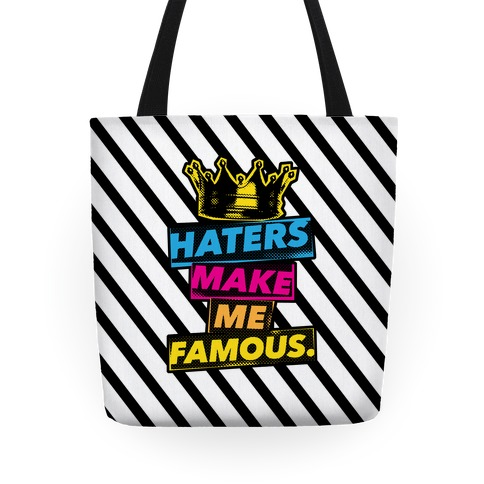 Haters Make Me Famous Tote