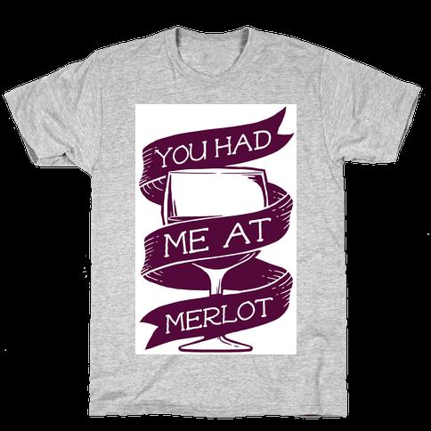 You Had Me at Merlot Mens T-Shirt
