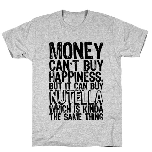 It Can Buy Nutella Mens T-Shirt