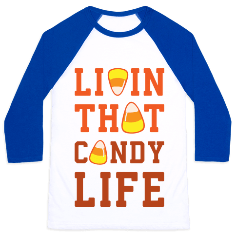 Livin' That Candy Life Baseball Tee