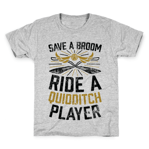 Save A Broom Ride A Quidditch Player Kids T-Shirt