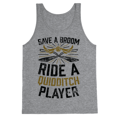 Save A Broom Ride A Quidditch Player Tank Top