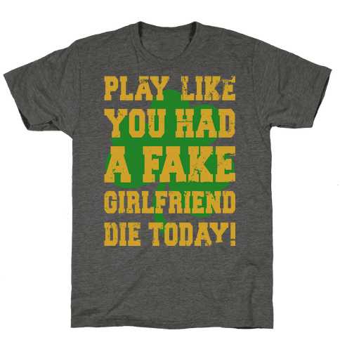 Play Like You Had A Fake Girlfriend Die Today (Te'o Edition)