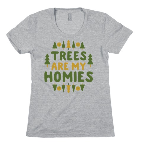 Trees Are My Homies Womens T-Shirt