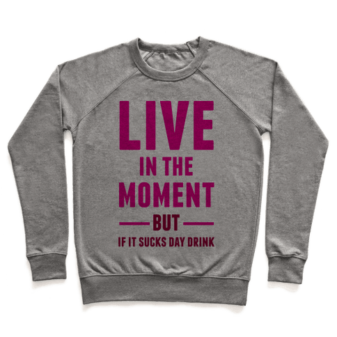 Live In The Moment Pullover