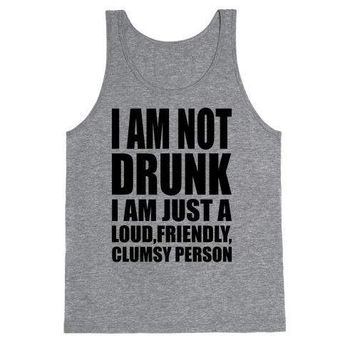I Am Not Drunk Tank Top