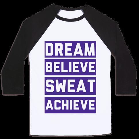 Dream, Believe, Sweat, Achieve Baseball Tee