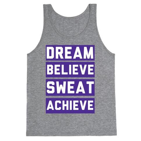 Dream, Believe, Sweat, Achieve Tank Top