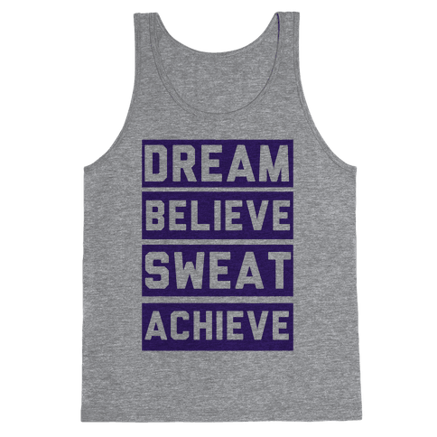 Dream, Believe, Sweat, Achieve