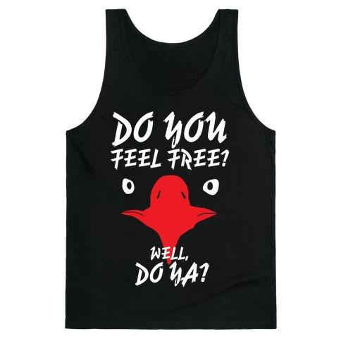 Do You Feel Free? Tank Top