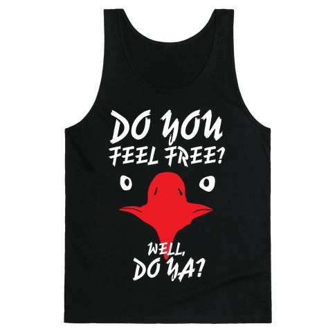 Do You Feel Free? Tank Top