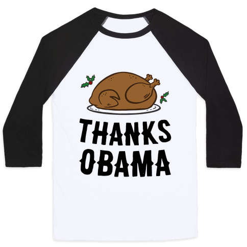 Thanks Obama (Turkey Dinner) Baseball Tee