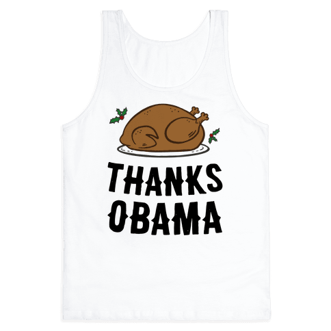 Thanks Obama (Turkey Dinner) Tank Top