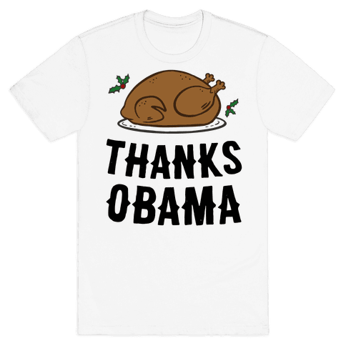 Thanks Obama (Turkey Dinner) Mens T-Shirt