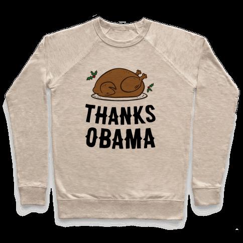 Thanks Obama (Turkey Dinner) Pullover