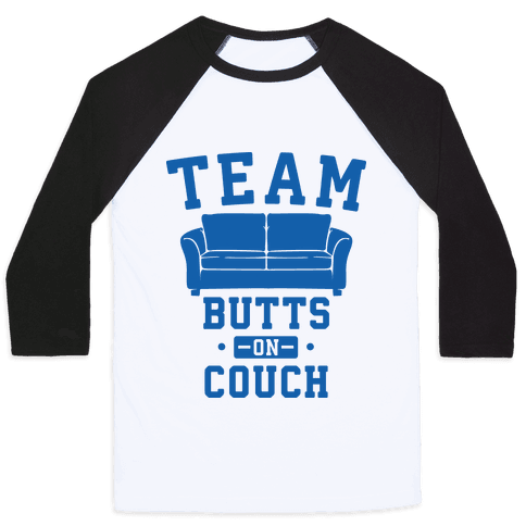 Team Butts on Couch Baseball Tee