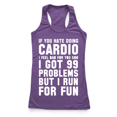 If You Hate Doing Cardio Racerback Tank Top